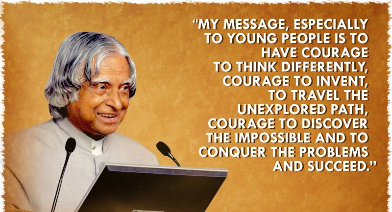 My message, especially to young people is to have courage to invent, to travel the unexplored path, courage to discover the impossible and to conquer the problems and succeed - APJ Abdul kalam