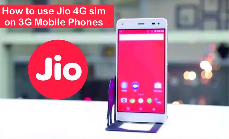 How To Use Reliance Jio 4g Sim on 3g Mobile Phones