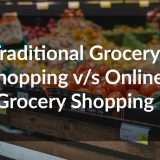 Traditional Grocery Shopping v/s Online Grocery Shopping