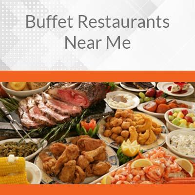 Buffet Restaurants Near Me
